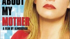 "Pedro Almodóvar's ""All About My Mother (Todo sobre mi madre)"""
