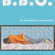 "Review: A.W. Strouse's ""BBC – The Black Boyfriend Compendium"""