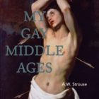 """My Boethius"" – Excerpt from A.W.Strouse's new book, ""My Gay Middle Ages"""