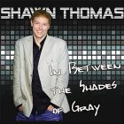 "Music Review: Shawn Thomas, ""In Between the Shades of Gray"""